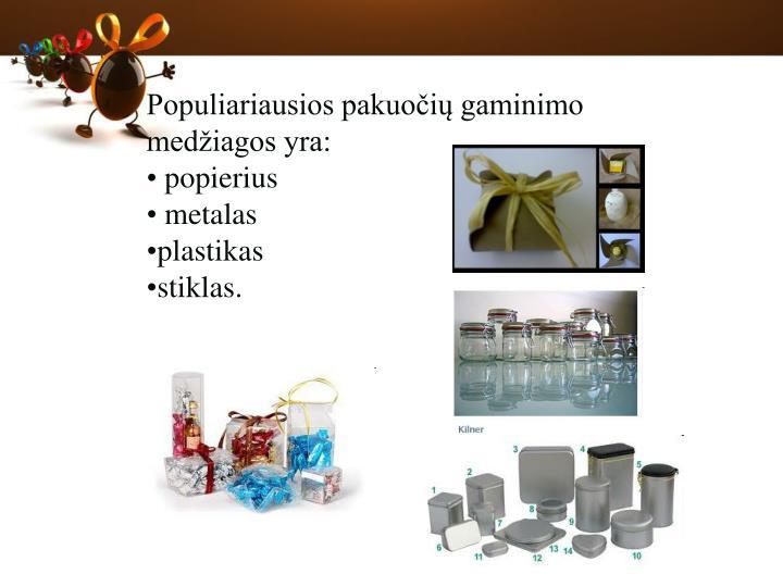 Populiariausios pakuočių gaminimo medžiagos yra: