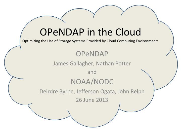opendap in the cloud optimizing the use of storage systems provided by cloud computing environments n.