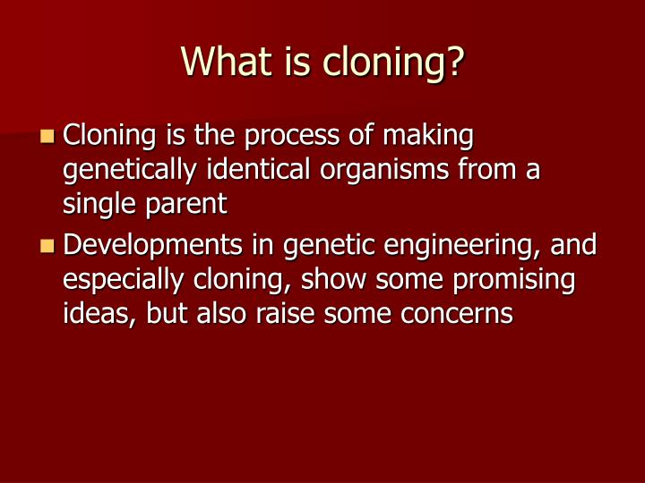 cloning the benefits and dangers of genetic engineering Learn the reasons why the microorganism e coli is so widely used in protein engineering and genetic research why ecoli is used for gene cloning a.