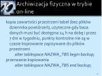 archiwizacja fizyczna w trybie on line