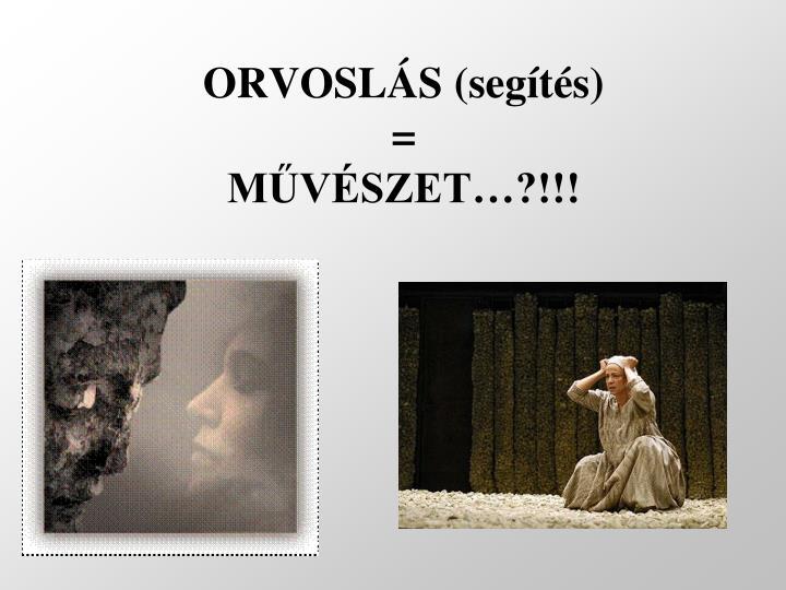 ORVOSLÁS (segítés)