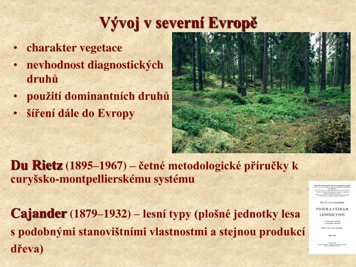 Vývoj v severní Evropě