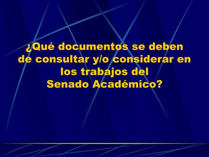 ¿Qué documentos se deben de consultar y/o considerar en los trabajos del