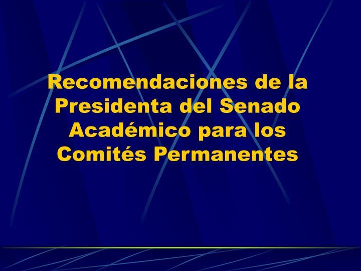 Recomendaciones de la Presidenta del Senado Académico para los Comités Permanentes