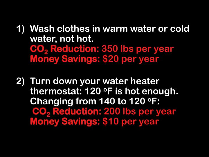 Wash clothes in warm water or cold water, not hot.