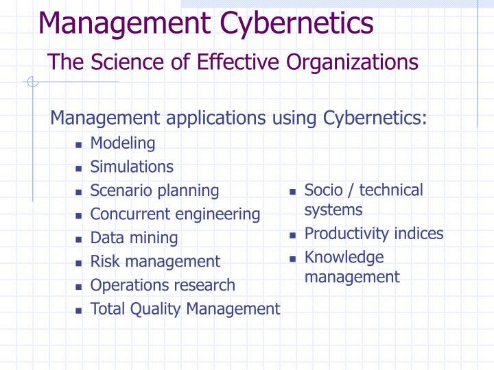 Management applications using Cybernetics: