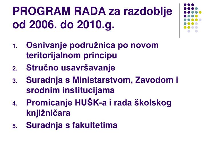 PROGRAM RADA za razdoblje od 2006. do 2010.g.