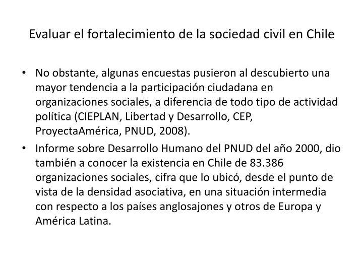 Evaluar el fortalecimiento de la sociedad civil en Chile