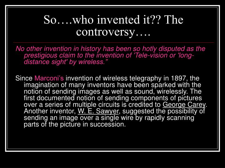 So who invented it the controversy