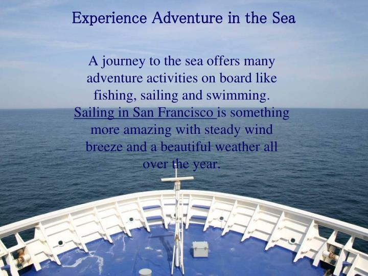experience adventure in the sea n.