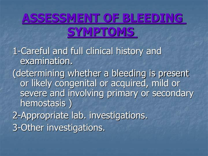 ASSESSMENT OF BLEEDING SYMPTOMS