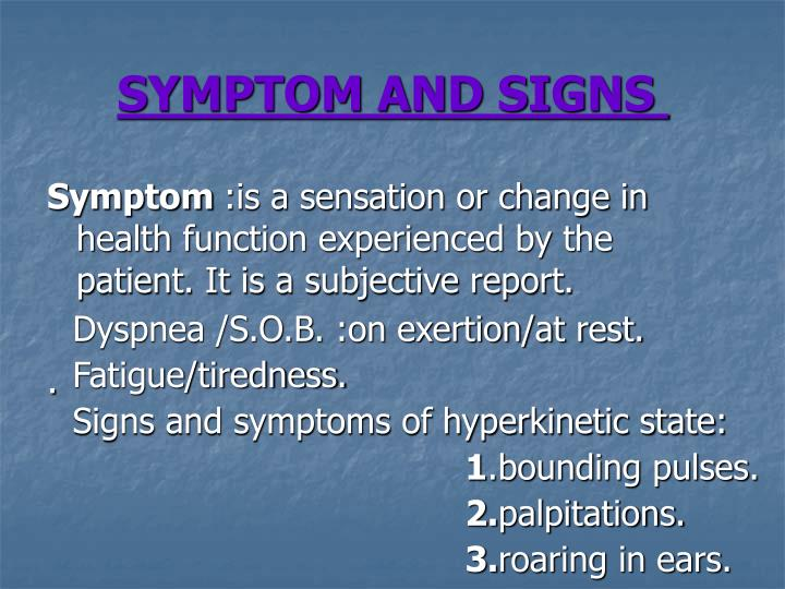 SYMPTOM AND SIGNS