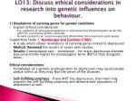 lo13 discuss ethical considerations in research into genetic influences on behaviour1