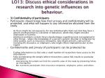 lo13 discuss ethical considerations in research into genetic influences on behaviour3