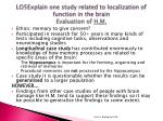 lo5explain one study related to localization of function in the brain evaluation of h m