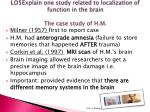 lo5explain one study related to localization of function in the brain the case study of h m