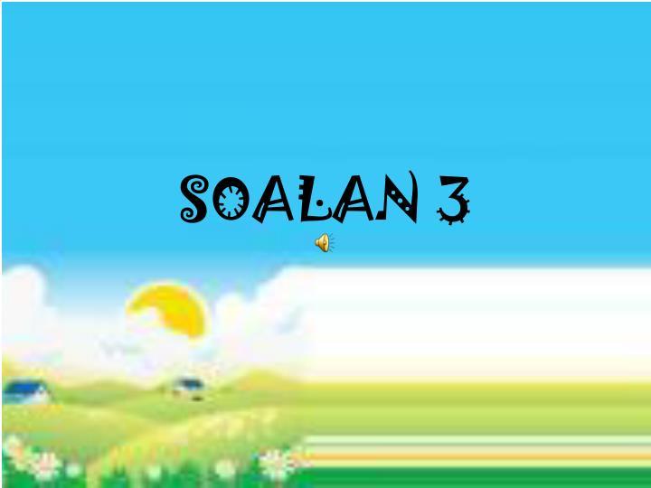 SOALAN 3