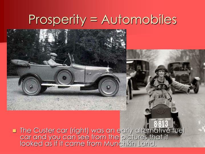 Prosperity = Automobiles