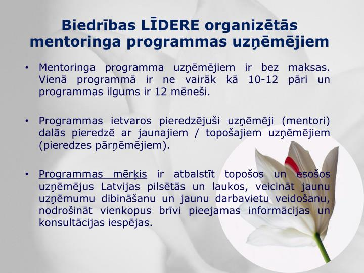 Biedrības LĪDERE organizētās mentoringa programmas uzņēmējiem