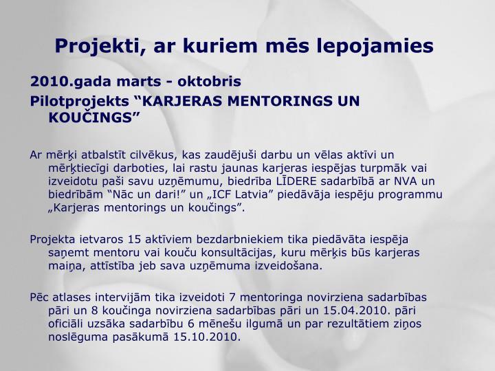 Projekti, ar kuriem mēs lepojamies
