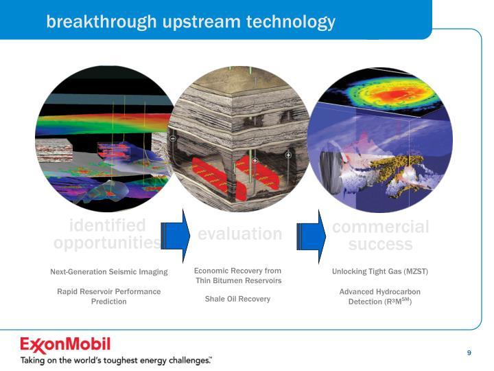 breakthrough upstream technology