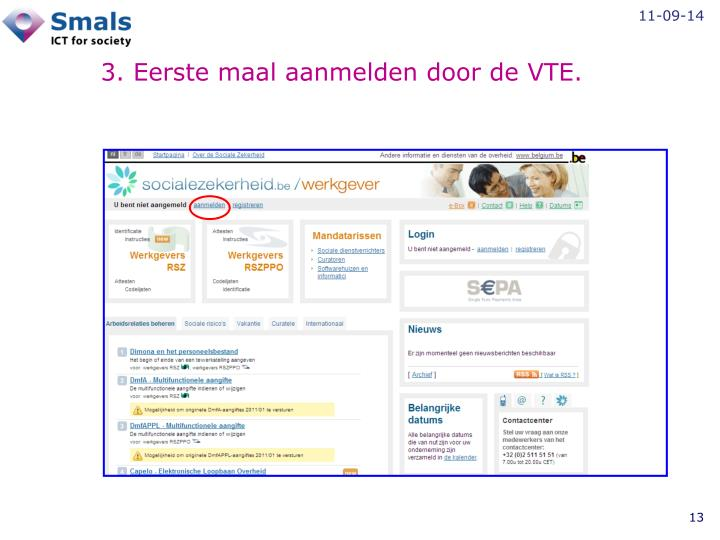 3. Eerste maal aanmelden door de VTE.