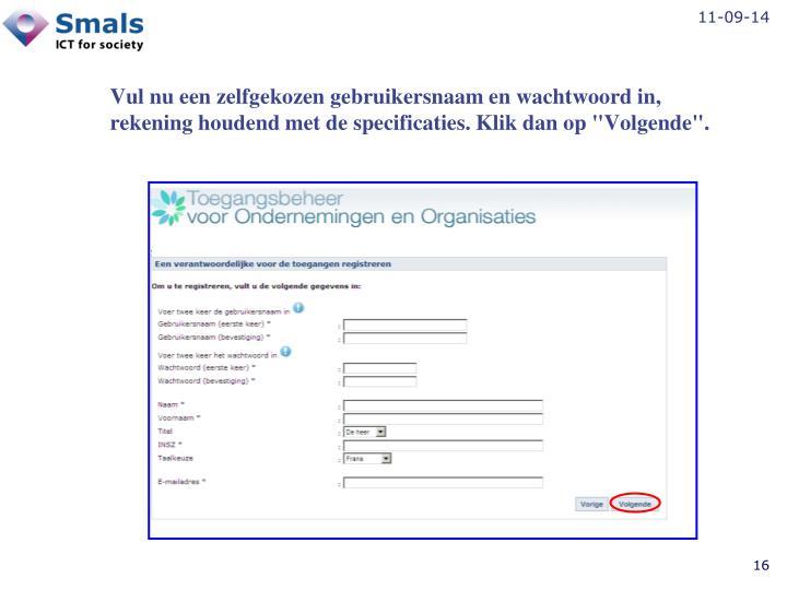 """Vul nu een zelfgekozen gebruikersnaam en wachtwoord in, rekening houdend met de specificaties. Klik dan op """"Volgende""""."""