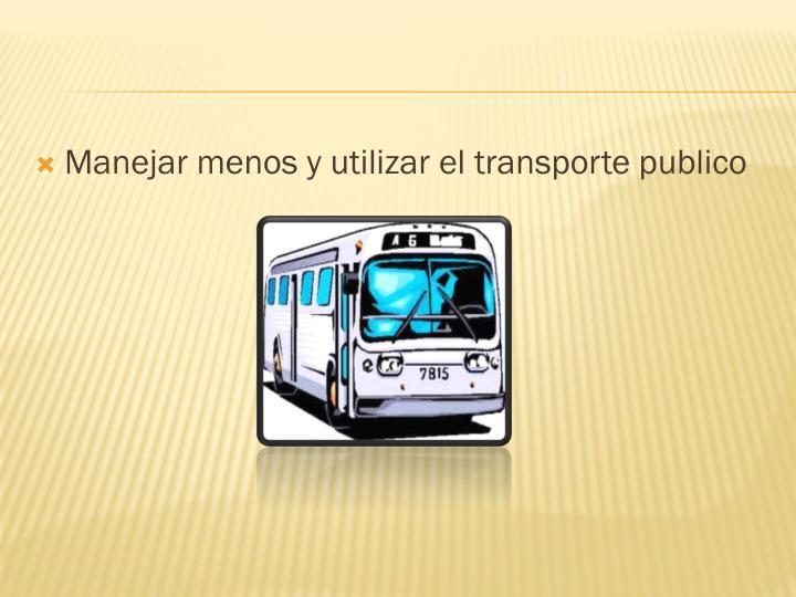 Manejar menos y utilizar el transporte publico