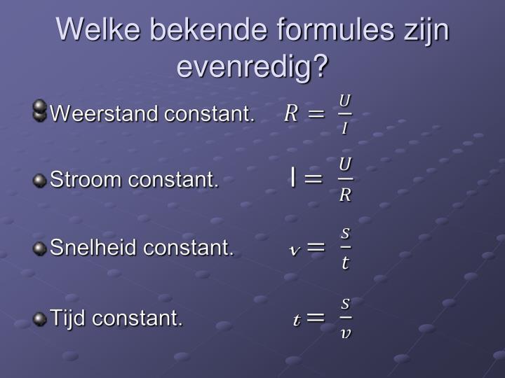 Welke bekende formules zijn evenredig?