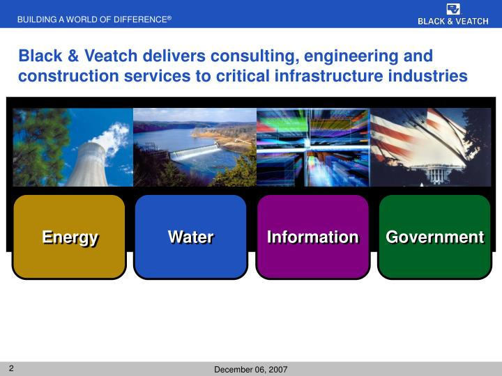 Black & Veatch delivers consulting, engineering and construction services to critical infrastructure industries
