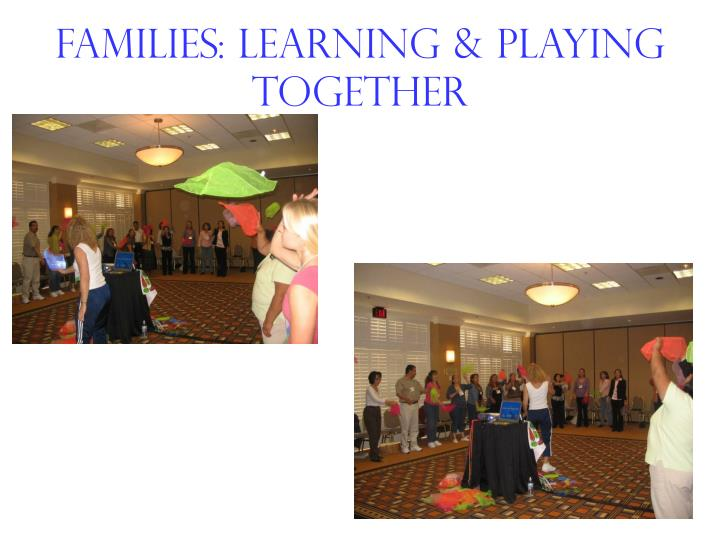 families: learning & playing together