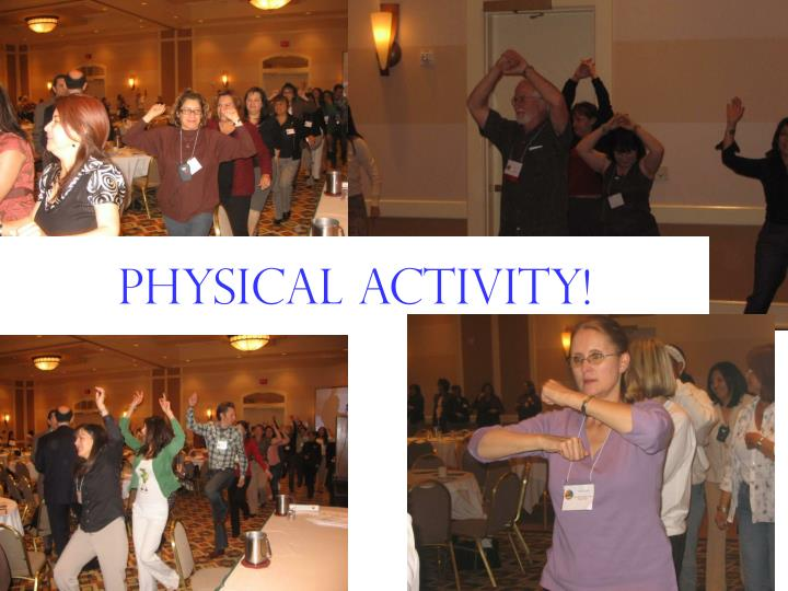 Physical activity!