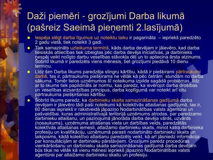 Daži piemēri - grozījumi Darba likumā (pašreiz Saeimā pieņemti 2.lasījumā)