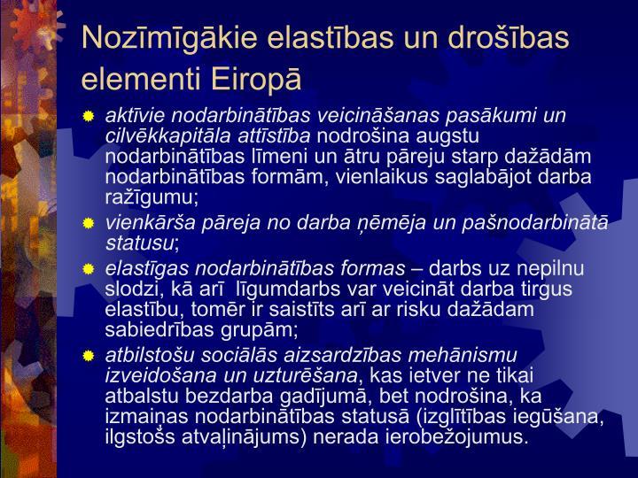 Nozīmīgākie elastības un drošības elementi Eiropā