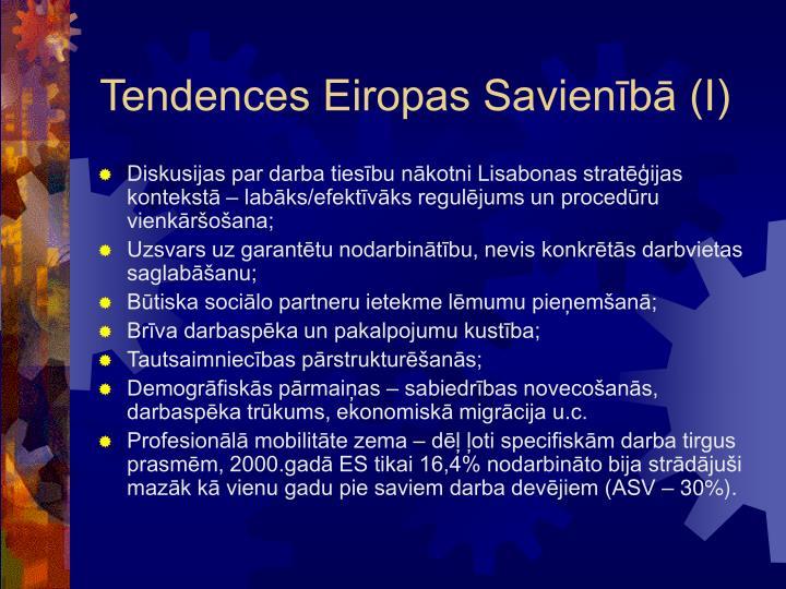 Tendences Eiropas Savienībā (I)