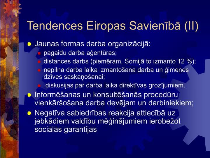 Tendences Eiropas Savienībā (II)