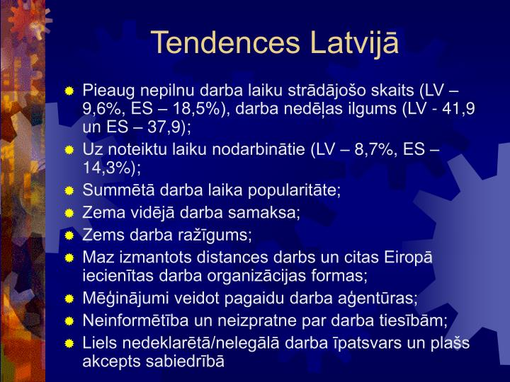 Tendences Latvijā