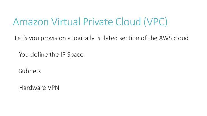 Amazon Virtual Private Cloud (VPC)