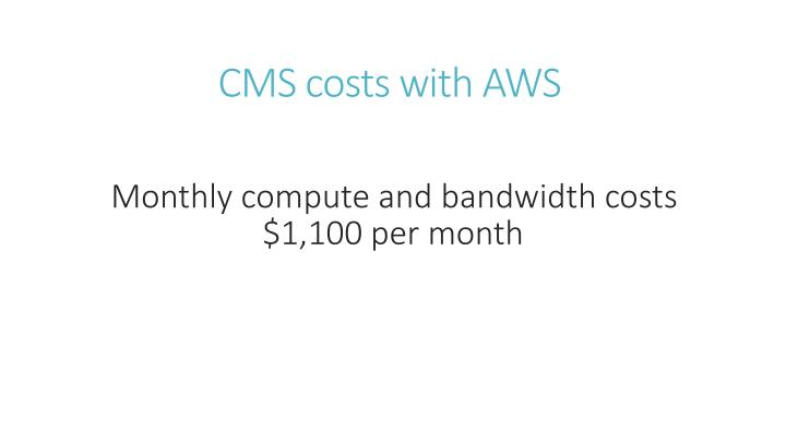 CMS costs with AWS