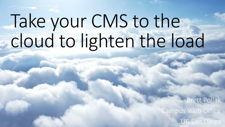 Take your cms to the cloud to lighten the load