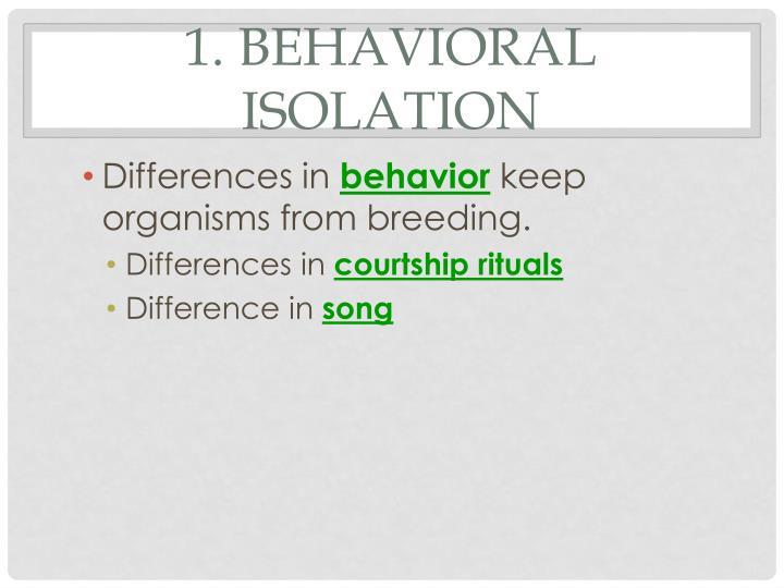 1. Behavioral Isolation
