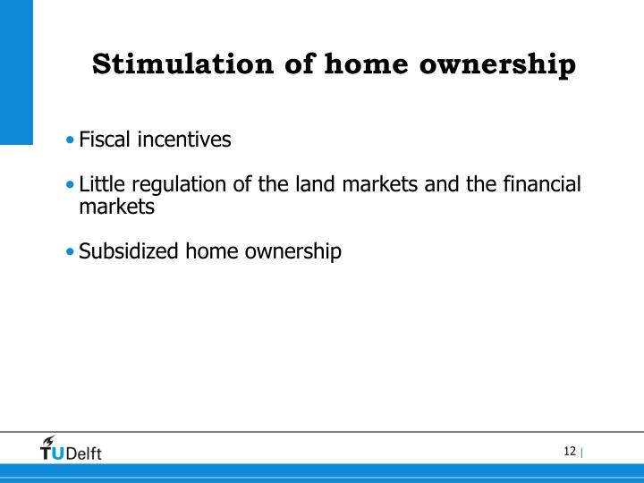 Stimulation of home ownership