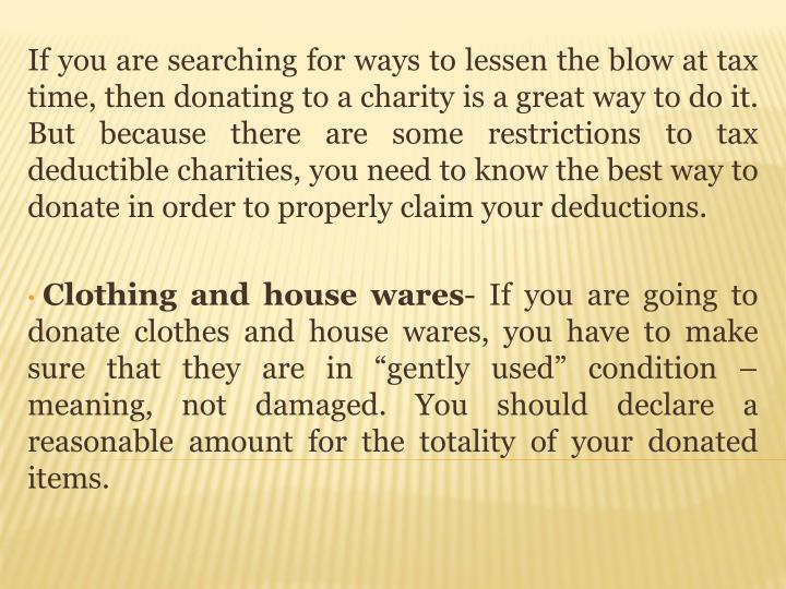 If you are searching for ways to lessen the blow at tax time, then donating to a charity is a great ...