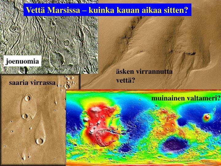 Vettä Marsissa – kuinka kauan aikaa sitten?
