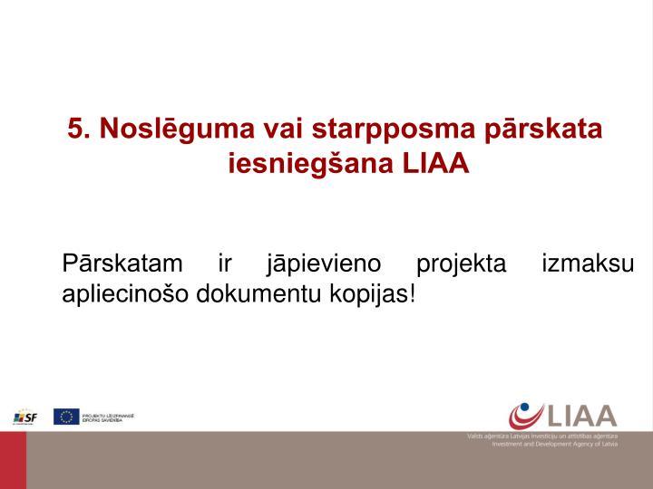 5. Noslēguma vai starpposma pārskata iesniegšana LIAA