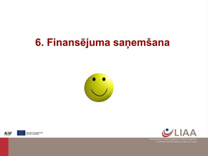 6. Finansējuma saņemšana