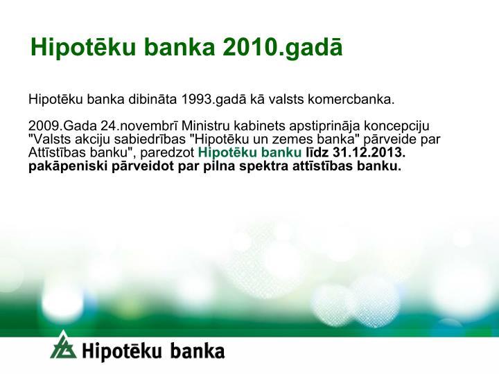 Hipot ku banka 2010 gad