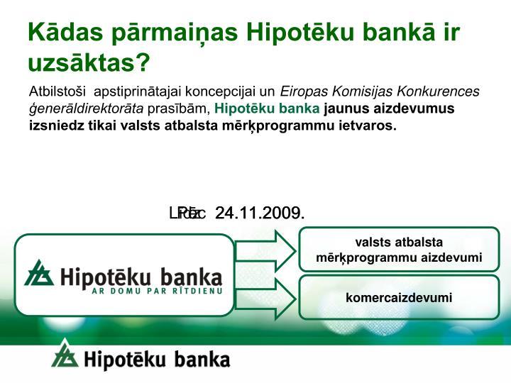 Kādas pārmaiņas Hipotēku bankā ir uzsāktas?