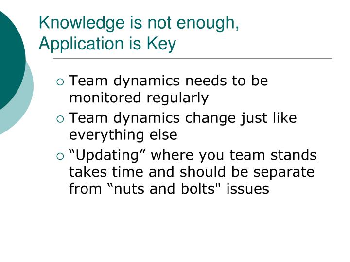 Knowledge is not enough, Application is Key