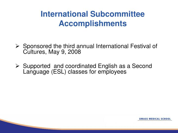 International Subcommittee Accomplishments